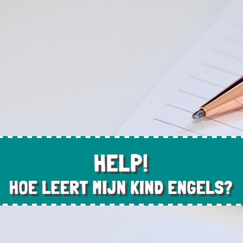 Help - Hoe leert mijn kind Engels