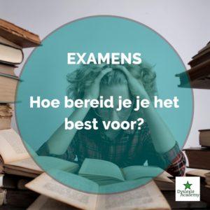 Dyslexie Academy - Engels leren -Examens - Hoe bereid je je het best voor?