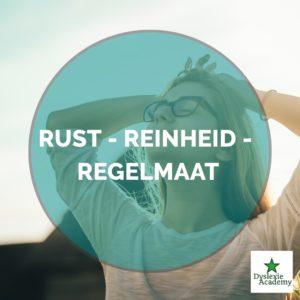 RUST - REINHEID - REGELMAAT