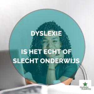 Dyslexie; is het echt of slecht onderwijs?