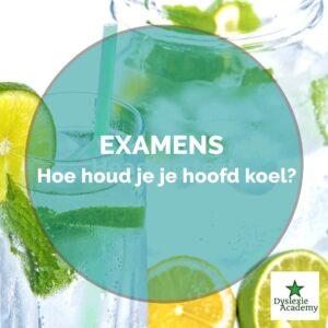 Examens – Hoe houd je je hoofd koel?