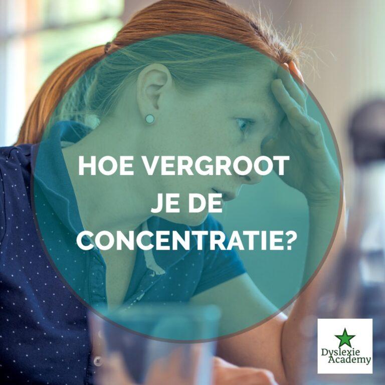Concentratie – hoe vergroot je die?