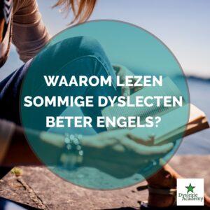 Waarom-lezen-sommige-dyslecten-beter-Engels-als-anderen-2